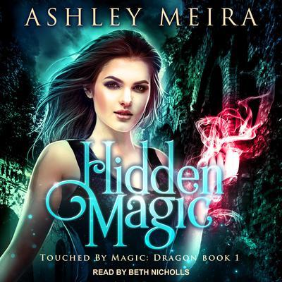 Hidden Magic Audiobook, by Ashley Meira