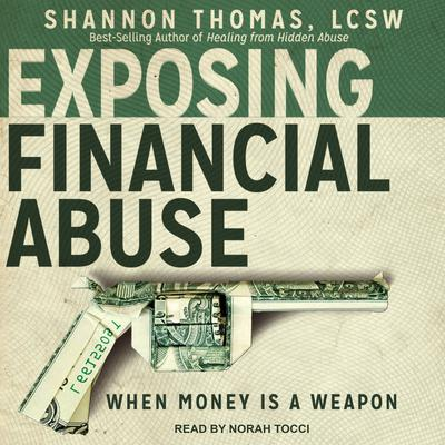 Exposing Financial Abuse: When Money Is A Weapon Audiobook, by Shannon Thomas LCSW
