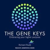 Gene Keys: Unlocking the Higher Purpose Hidden in Your DNA Audiobook, by Author Info Added Soon