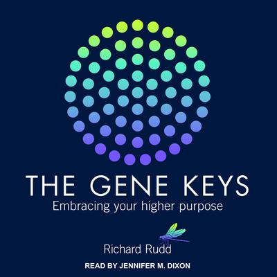 Gene Keys: Embracing Your Higher Purpose Audiobook, by Richard Rudd