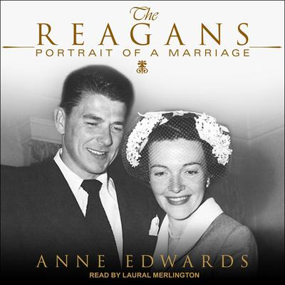 The Reagans: Portrait of a Marriage Audiobook, by Anne Edwards
