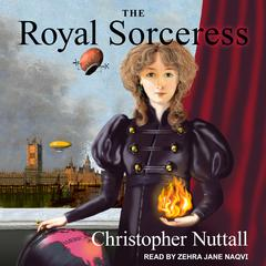 The Royal Sorceress Audiobook, by Christopher Nuttall