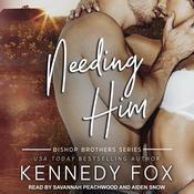 Needing Him Audiobook, by Kennedy Fox