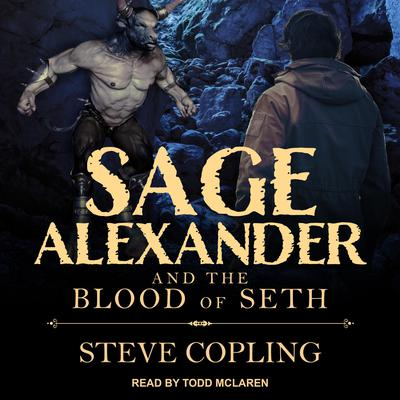 Sage Alexander and the Blood of Seth Audiobook, by Steve Copling