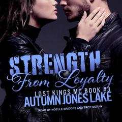 Strength From Loyalty Audiobook, by Author Info Added Soon