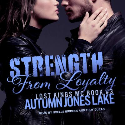 Strength From Loyalty Audiobook, by Autumn Jones Lake