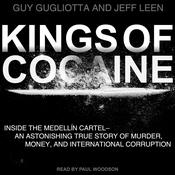 Kings of Cocaine: Inside the Medellin Cartel an Astonishing True Story of Murder Money and International Corruption Audiobook, by Author Info Added Soon