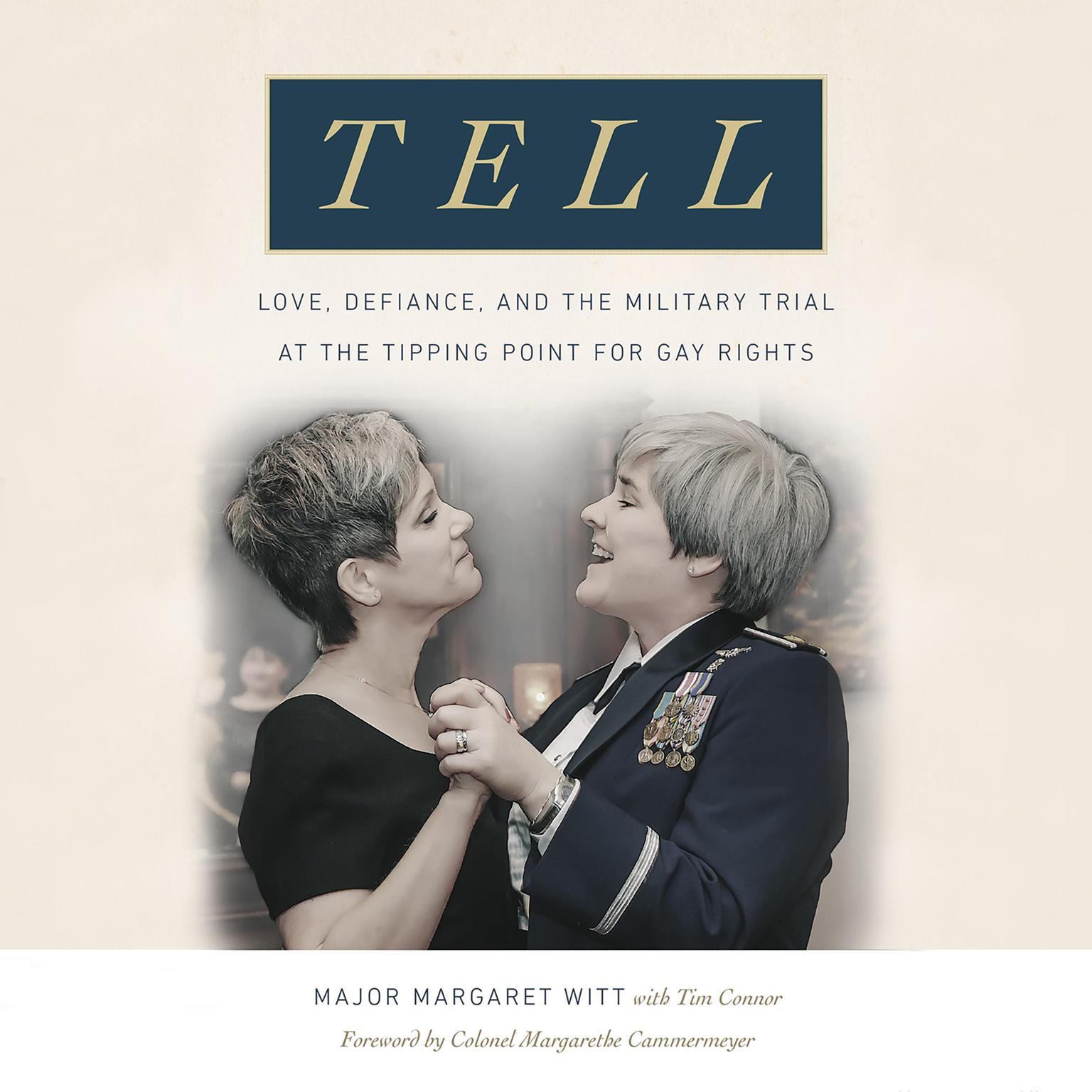 Printable Tell: Love, Defiance, and the Military Trial at the Tipping Point for Gay Rights Audiobook Cover Art