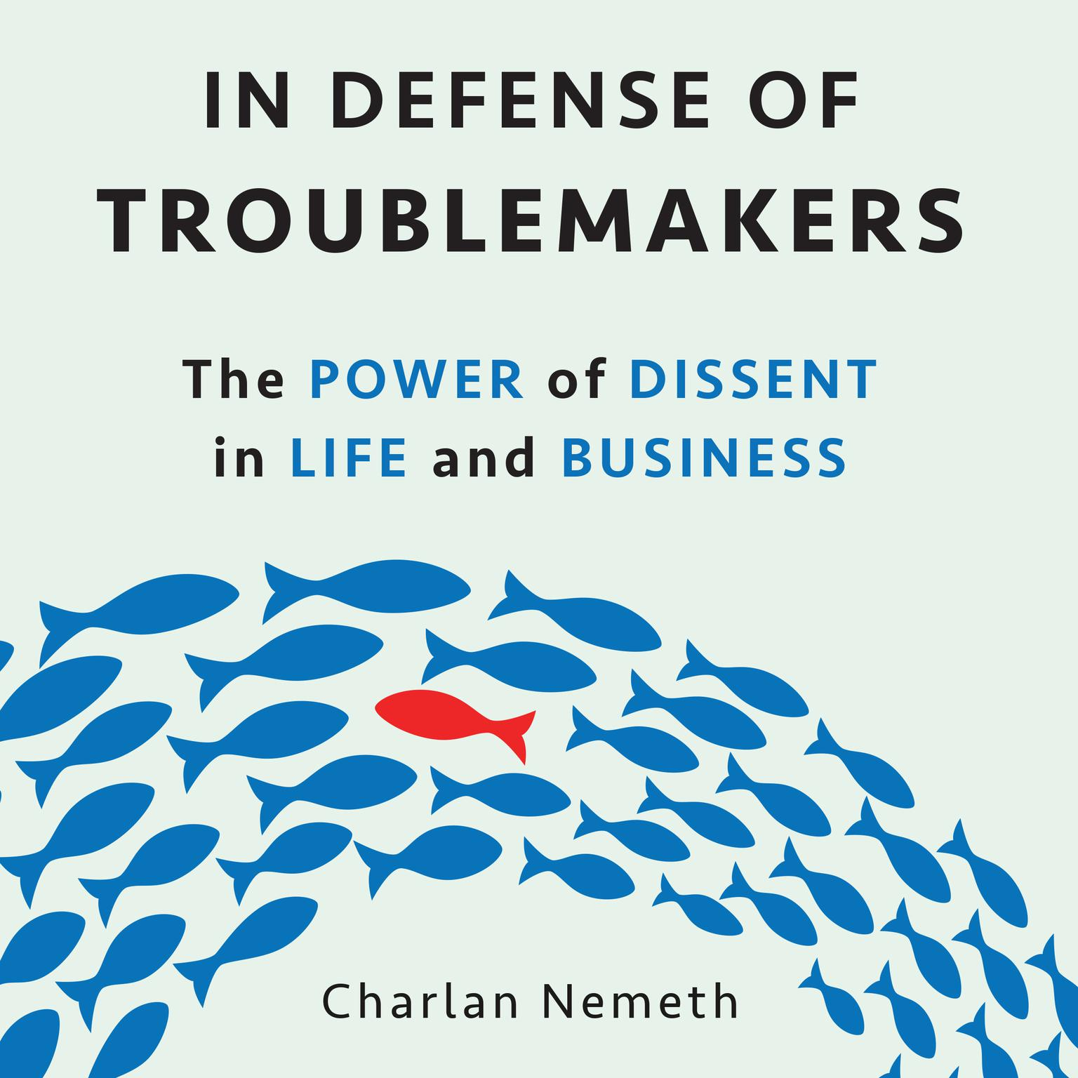 Printable In Defense of Troublemakers: The Power of Dissent in Life and Business Audiobook Cover Art