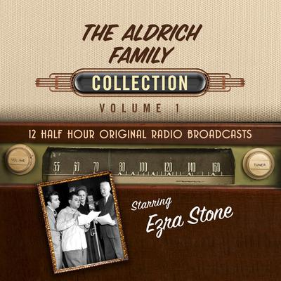 The Aldrich Family, Collection 1 Audiobook, by Black Eye Entertainment
