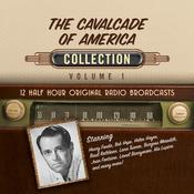 The Cavalcade of America, Collection 1 Audiobook, by Black Eye Entertainment