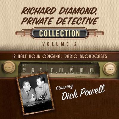 Richard Diamond, Private Detective, Collection 2 Audiobook, by Black Eye Entertainment