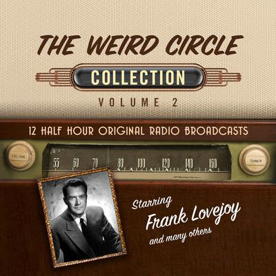 The Weird Circle, Collection 2 Audiobook, by Black Eye Entertainment