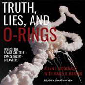Truth, Lies, and O-Rings: Inside the Space Shuttle Challenger Disaster Audiobook, by Author Info Added Soon