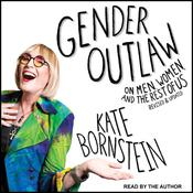Gender Outlaw: On Men, Women, and the Rest of Us Audiobook, by Author Info Added Soon