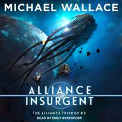 Alliance Insurgent Audiobook, by Michael Wallace