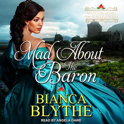 Mad About the Baron Audiobook, by Bianca Blythe
