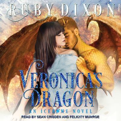 Veronicas Dragon: A SciFi Alien Romance Audiobook, by Ruby Dixon