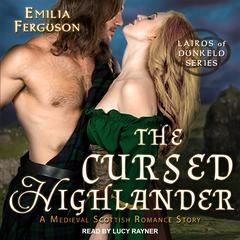 The Cursed Highlander: A Medieval Scottish Romance Story Audiobook, by Emilia Ferguson