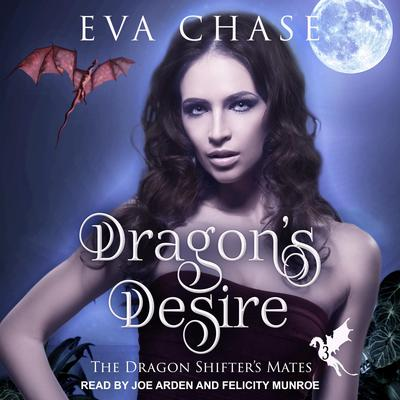 Dragons Desire: A Reverse Harem Paranormal Romance Audiobook, by Eva Chase