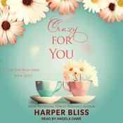 Crazy For You Audiobook, by Harper Bliss
