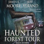 The Haunted Forest Tour Audiobook, by James A. Moore, Jeff Strand