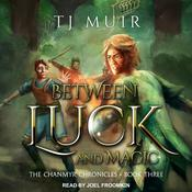 Between Luck and Magic Audiobook, by TJ Muir