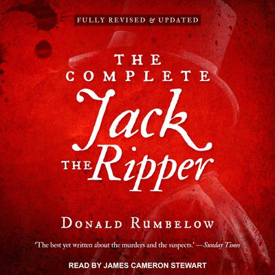 The Complete Jack the Ripper  Audiobook, by Donald Rumbelow