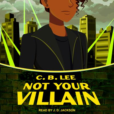 Not Your Villain Audiobook, by C.B. Lee