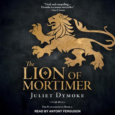 The Lion of Mortimer Audiobook, by Juliet Dymoke