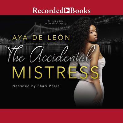 The Accidental Mistress Audiobook, by Aya De Leon