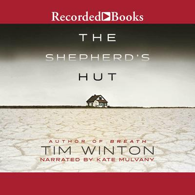 The Shepherds Hut Audiobook, by Tim Winton