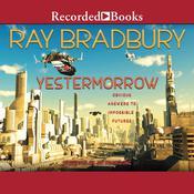 Yestermorrow Audiobook, by Ray Bradbury