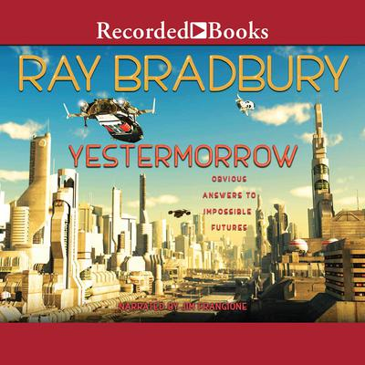 Yestermorrow Audiobook, by Ray Bradbury