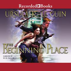The Beginning Place Audiobook, by Ursula K. Le Guin