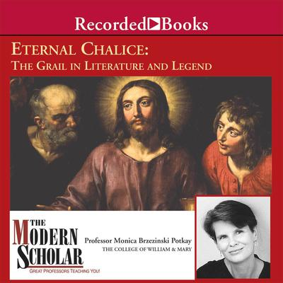 Eternal Chalice: The Grail in Literature and Legend Audiobook, by