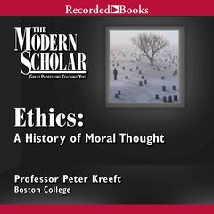 Ethics: A History of Moral Thought Audiobook, by