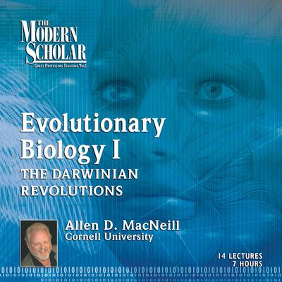 Evolutionary Biology, Part 1: The Darwinian Revolutions: Modern Synthesis Audiobook, by Allen MacNeill