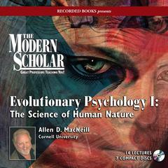 Evolutionary Psychology I: The Science of Human Nature Audiobook, by
