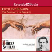 Faith and Reason: The Philosophy of Religion Audiobook, by Peter Kreeft|