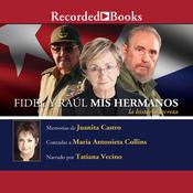 Fidel y Raul, Mis Hermanos: La Historia Secreta Audiobook, by Author Info Added Soon