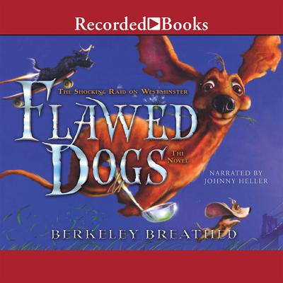 Flawed Dogs: The Novel: The Shocking Raid on Westminster Audiobook, by