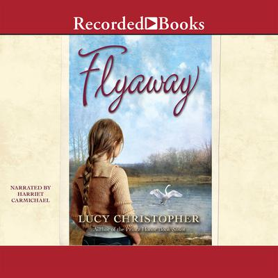 Flyaway Audiobook, by Lucy Christopher