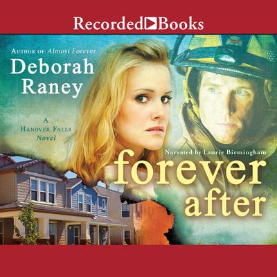 Forever After: A Hanover Falls Novel Audiobook, by Deborah Raney