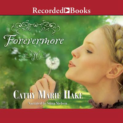 Forevermore Audiobook, by Cathy Marie Hake