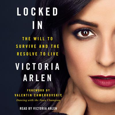 Locked In: The Will to Survive and the Resolve to Live Audiobook, by Valentin Chmerkovskiy