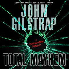 Total Mayhem Audiobook, by John Gilstrap