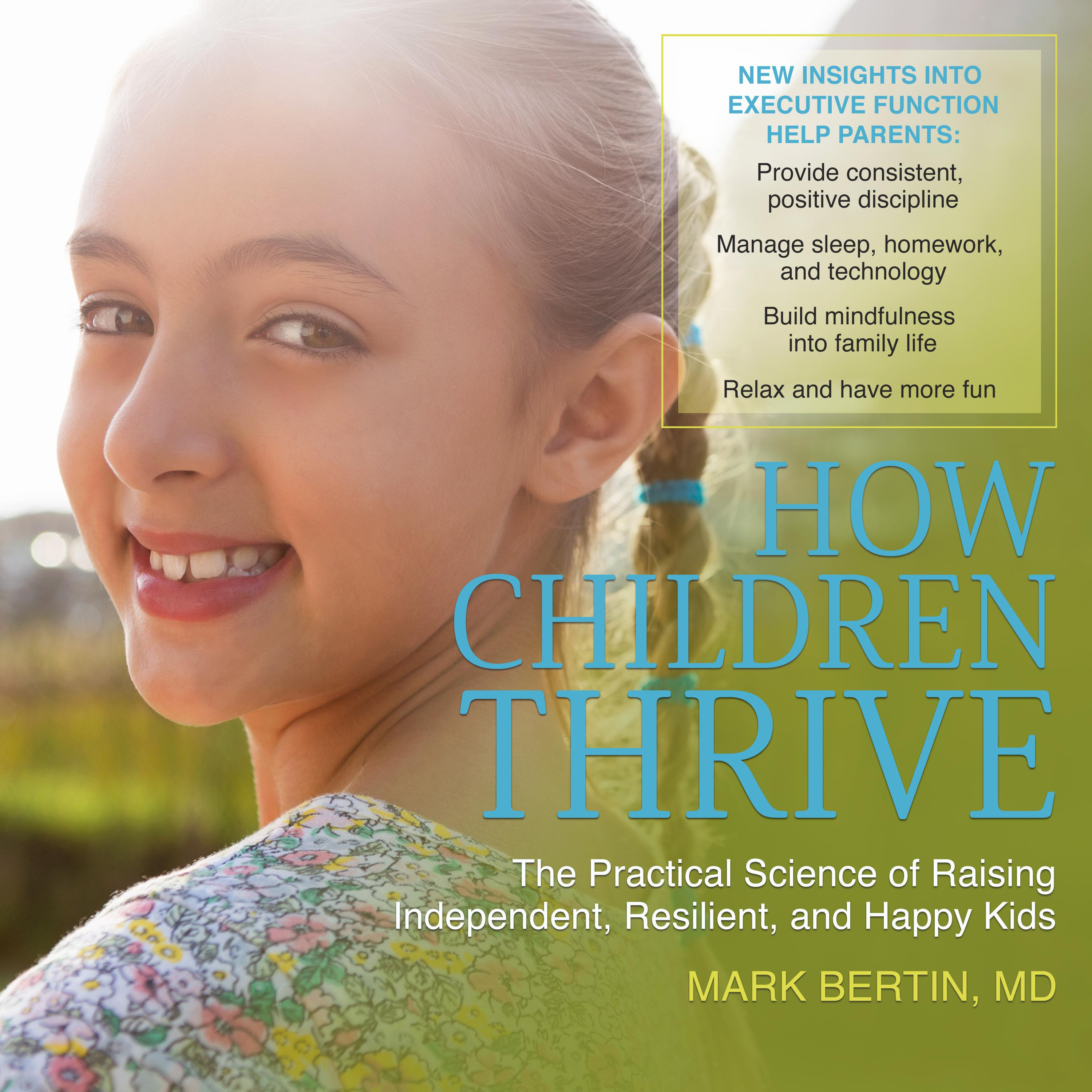 Printable How Children Thrive: The Practical Science of Raising Independent, Resilient, and Happy Kids Audiobook Cover Art