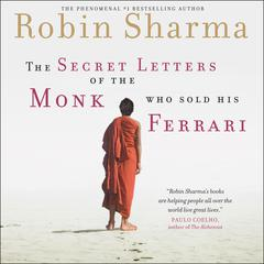 The Secret Letters Of The Monk Who Sold His Ferrari Audiobook, by Robin Sharma