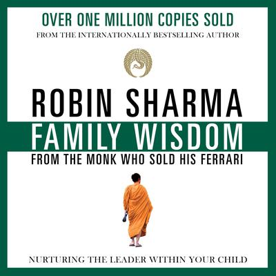 Family Wisdom from the Monk Who Sold His Ferrari Audiobook, by Robin Sharma
